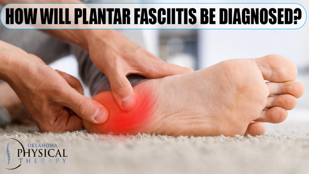 Plantar Fasciitis Be Diagnosed