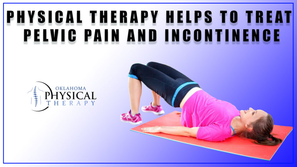 Treat Pelvic Pain and Incontinence