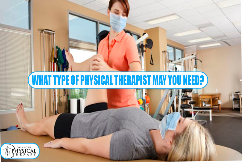 type of physical therapist may you need