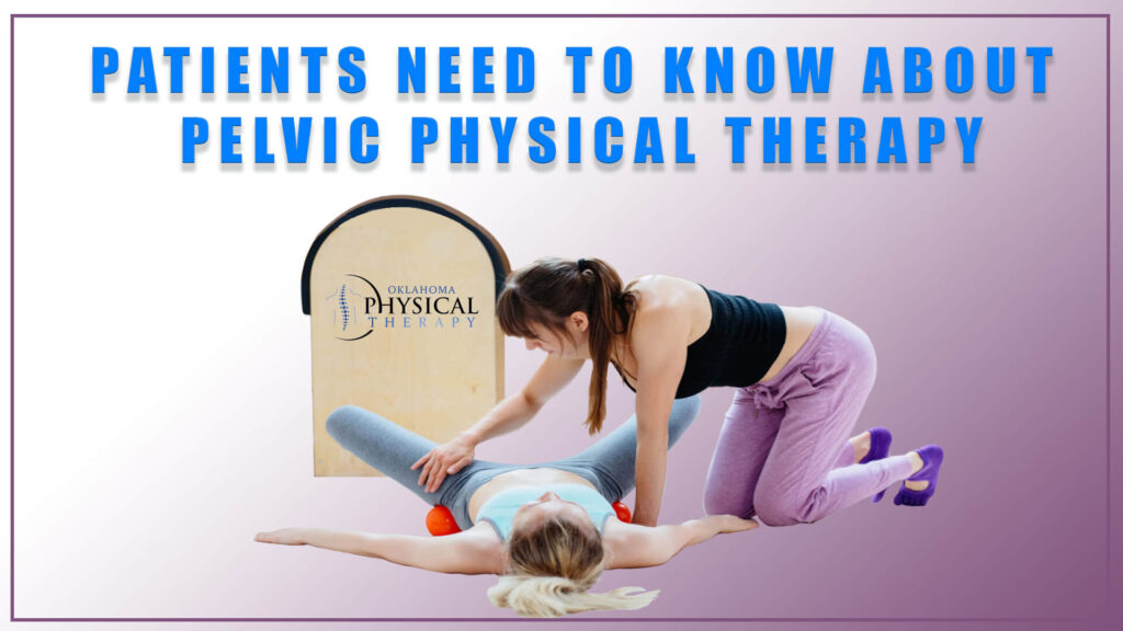 patients need to know about pelvic physical therapy