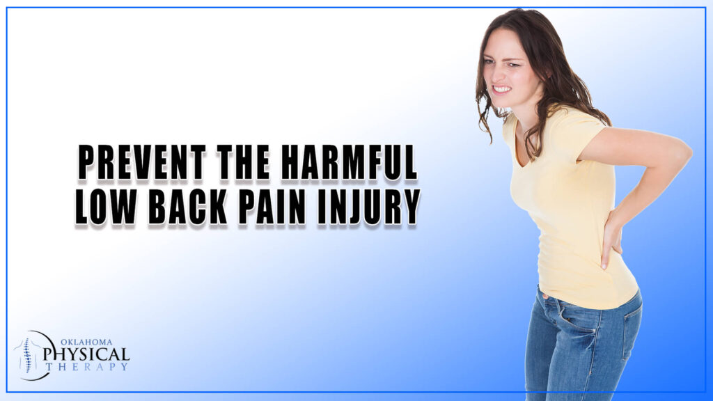 Prevent the Harmful Low Back Pain Injury