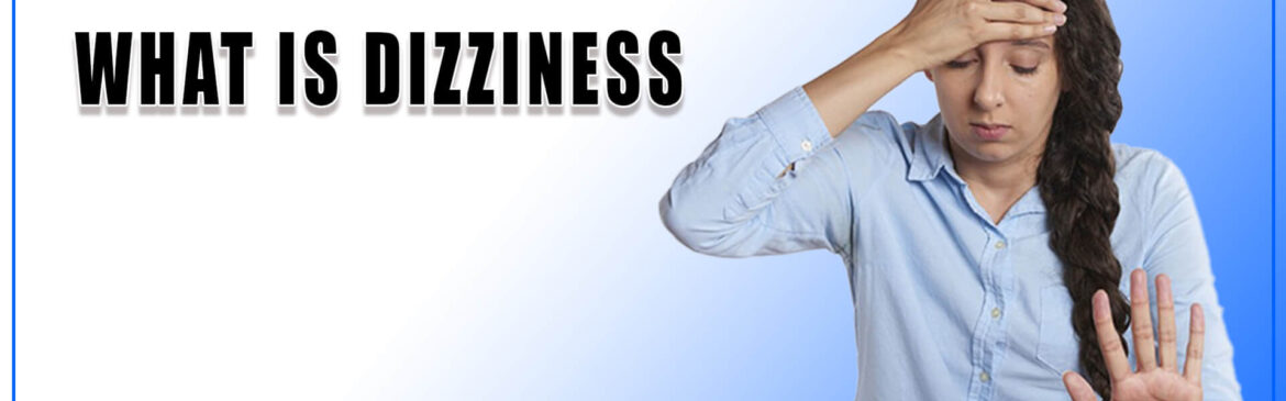 What is Dizziness